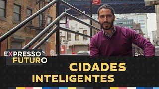 Cidades Inteligentes | Expresso Futuro Com Ronaldo Lemos