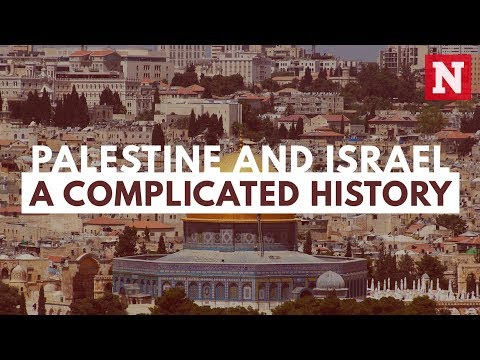 Palestine and Israel: A Complicated History