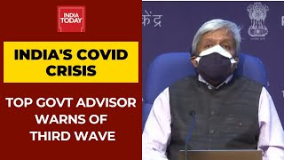 Covid-19 Third Wave Inevitable In India, Can't predict Its Timing: Govt's Chief Scientific Advisor