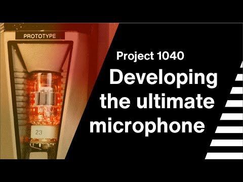 Developing the ultimate microphone system - Project 1040