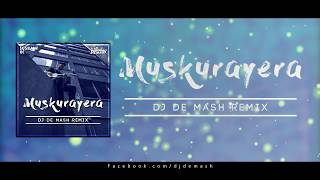 Sushant Kc || Muskurayera || DJ De Mash Remix