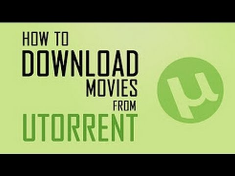 How to Download Movies from uTorrent 2017