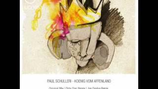 Paul Schulleri - Koenig Vom Affenland (Original Mix)