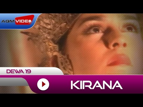 Dewa 19 - Kirana | Official Video