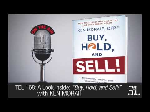 Buy, Hold, and Sell! by Ken Moraif TEL 168 (Replacement for Original Upload)