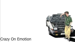Initial D Crazy On Emotion