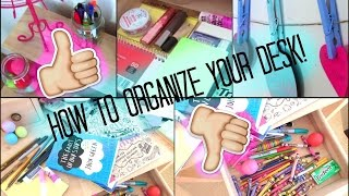 How To Organize Your Desk!