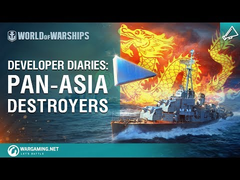 World of Warships - Developer Diaries: Pan-Asia Destroyers