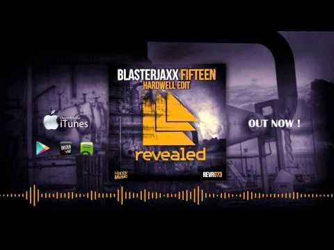 Blasterjaxx - Fifteen (Hardwell Radio Edit)