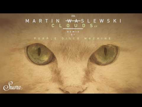 Martin Waslewski - Clouds (Purple Disco Machine Remix) [Suara]