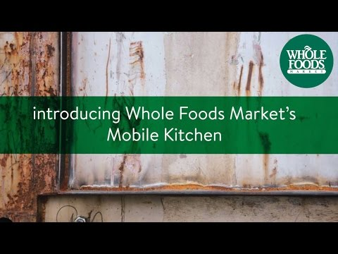 Introducing the Mobile Kitchen | Whole Foods Market