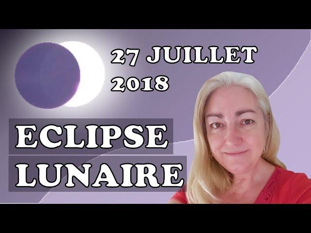 ECLIPSE LUNAIRE 27 juillet 2018 - WOW