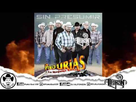 Polo Urias y Su Máquina Norteña - Qué Más Quieres de Mí Feat. Aaron Urias ♪ 2016