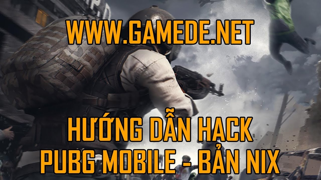 THUÊ HACK NIX - HACK PUBG MOBILE - GAMEDE NET - GAMEDE NET - TOOL