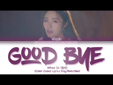 Whee In (휘인) - Good Bye (헤어지자) (Prod. Jung Key (정키)) (Color Coded Lyrics Eng/Rom/Han)