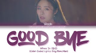 Cover images Whee In (휘인) - Good bye (헤어지자) (Prod. Jung Key (정키)) (Color Coded Lyrics Eng/Rom/Han)