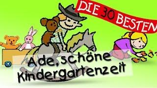 Ade Du Schöne Kindergartenzeit Die Besten Lieder Für Den Schulanfang Kinderlieder