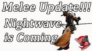 Melee Part 1 and Nightwave Dev Workshops, Content Soon™
