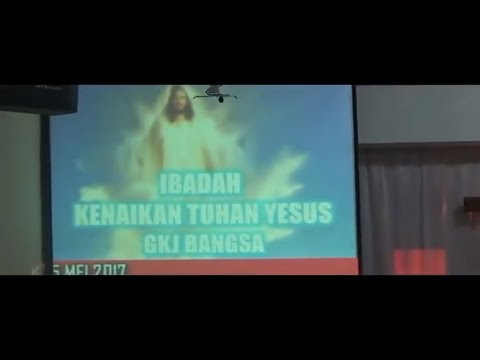 Ibadah Kenaikan Tuhan Yesus, Kamis 25 Mei  2017