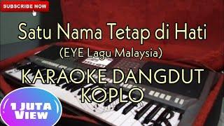 Satu Nama Tetap di Hati (EYE) Karaoke Dangdut Koplo