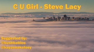 Steve Lacy - C U Girl (Lyric Video)