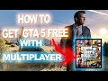 *NEW* How to get GTA 5 with Multiplayer FREE on PC 2017 *WORKING*