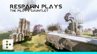 Respawn Plays The Pilot's Gauntlet // Titanfall 2