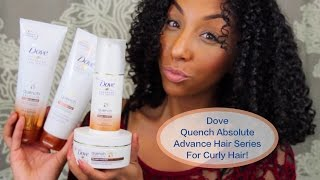 NEW Dove Quench Absolute Advance Hair Series for Curly Hair! Review & Demo! | BiancaReneeToday