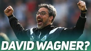 DAVID WAGNER! | NEXT CELTIC MANAGER?