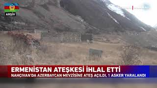 Ermenistan Ateşkesi İhlal Etti! 1 Azerbaycan Askeri Yaralandı