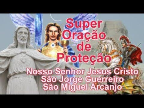 Super Oração de Proteção - Nosso Senhor Jesus Cristo, São Jorge e São Miguel Arcanjo