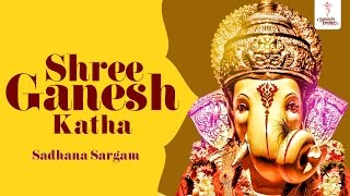 Shree Ganesh Katha with Lyrics (Sadhana Sargam) - Ganraya Aao Bhog Lagao