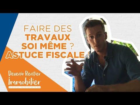 FAIRE Les TRAVAUX Soi-même Ou Faire Faire ? ASTUCE FISCALE !