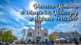 Pierwsza Komunia w kościele św. Katarzyny w Bytowie 14.05.2017
