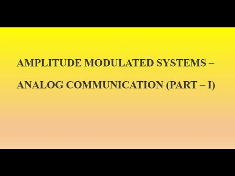 Amplitude Modulated Systems-A Conceptual Video Lecture