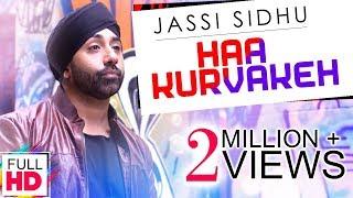 Haa Kurvakeh - Jassi Sidhu & Dj K Square    Latest Punjabi Songs 2017    Vvanjhali Records