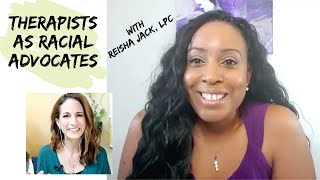 Racial Advocacy from the Therapist Chair featuring Reisha Jack, LPC