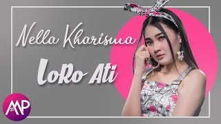 [5.60 MB] Dangdut - Nella Kharisma - Loro Ati (Official Video)