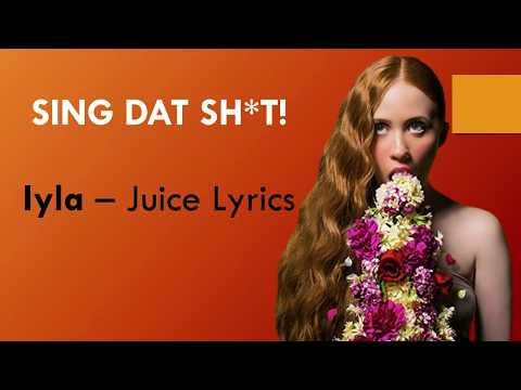 LYRICS - iyla - Juice (EXACT WORDS!!)