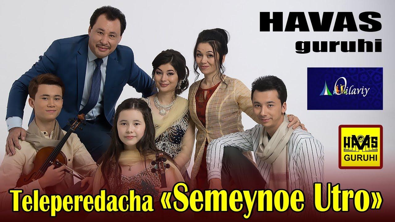 Oilaviy TV /Semeynoe Utro/Havas guruhi/Uzbekistan---- 01_09_2018