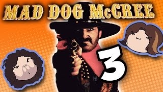 Mad Dog McCree: Lousy Shot - PART 3 - Game Grumps