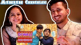 Diwali Har Ghar Ki | Reaction on Ashish Chanchlani
