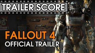 Fallout 4 - Official Trailer - Trailer Score