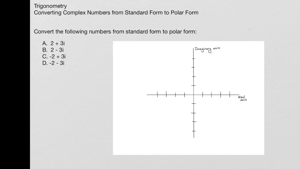 Trigonometry converting complex numbers from standard form to trigonometry converting complex numbers from standard form to polar form falaconquin