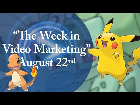 The Week in Video Marketing – August 22nd