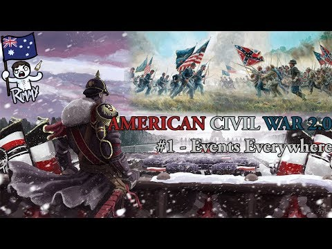 HOI4 Kaiserreich - American Civil War 2.0 #1 - Events Everywhere