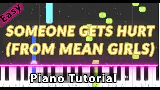 Someone Gets Hurt ( From Mean Girls - The Broadway Musical) - Easy Piano Tutorial
