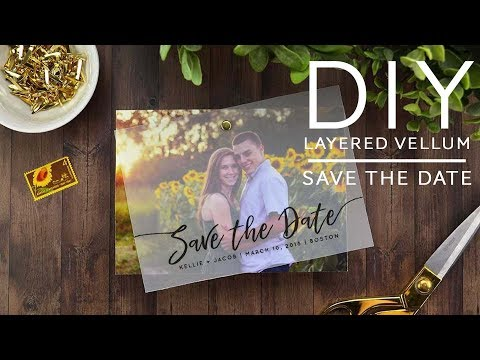 DIY Save the Date - Layered Vellum