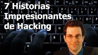 Las 7 historias de Hackeo mas impresionantes