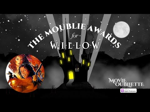 Willow: The Moublie Awards From The Movie Oubliette Podcast
